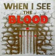 When I See The Blood by Dr Al Lacy