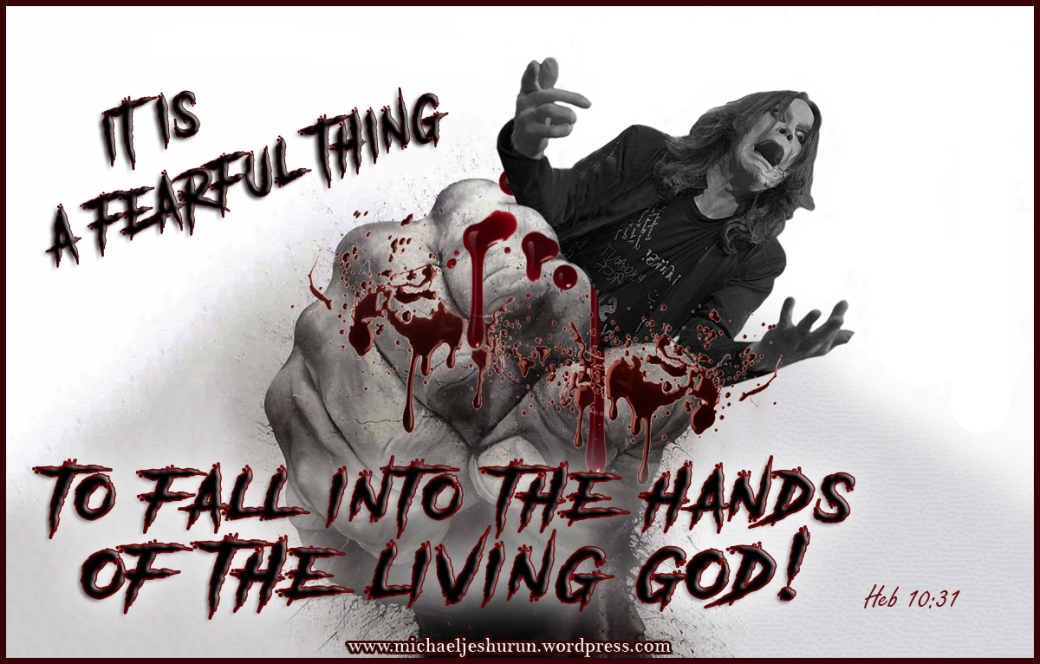 fearful thing to fall into the hands of the living God..jpg