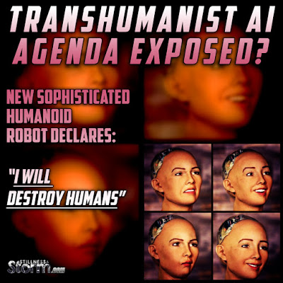 "Transhumanist AI Agenda Exposed- New Sophisticated Humanoid Robot Declares ""I Will Destroy Humans"".jpg"